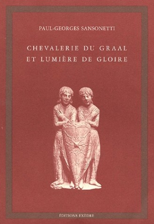 Chevalerie du Graal et Lumiere de GloirePaul-Georges Sansonetti